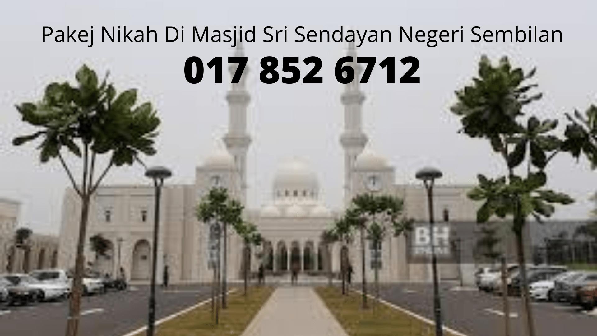 Pakej-Nikah-Di-Masjid-Sri-Sendayan-0178526712-Negeri-Sembilan