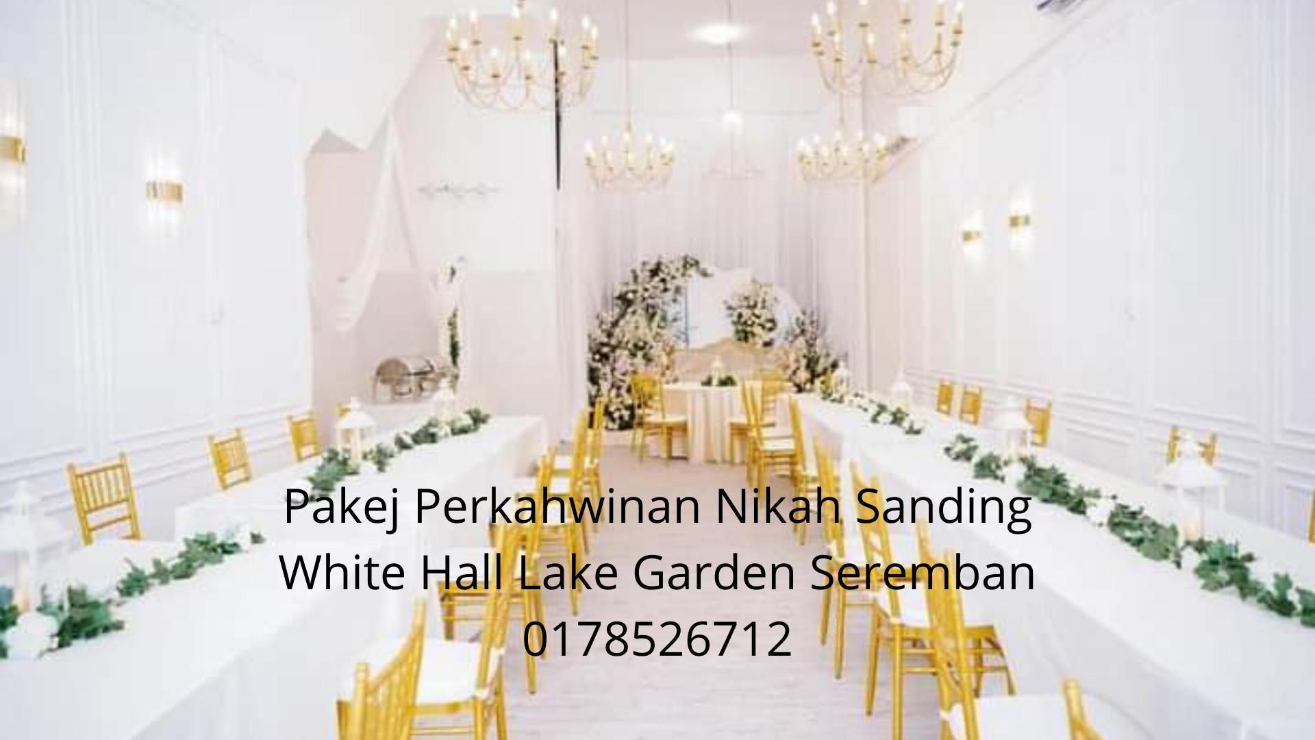 Pakej-Perkahwinan-Nikah-Sanding-White-Hall-Lake-Garden-Seremban-0178526712